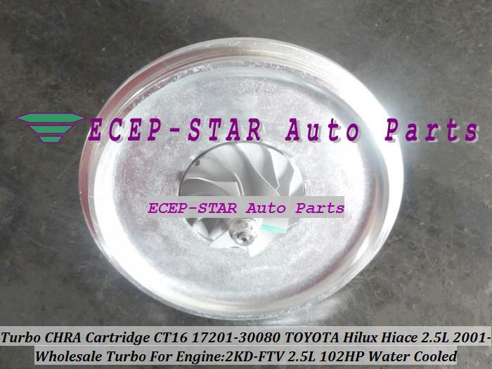 Turbo CHRA Cartridge Turbocharger Core CT16 17201-30080 Water Cooled For TOYOTA HI-ACE HI-LUX Hilux Hiace Engine 2KD-FTV 102HP (3)