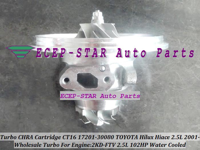 Turbo CHRA Cartridge Turbocharger Core CT16 17201-30080 Water Cooled For TOYOTA HI-ACE HI-LUX Hilux Hiace Engine 2KD-FTV 102HP (4)