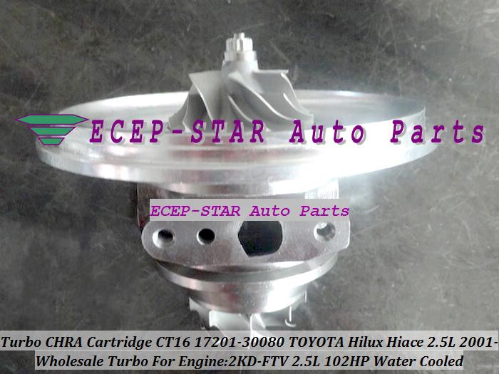 Turbo CHRA Cartridge Turbocharger Core CT16 17201-30080 Water Cooled For TOYOTA HI-ACE HI-LUX Hilux Hiace Engine 2KD-FTV 102HP (2)