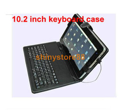 Wholesale Interface Tablet Pc - MID 10inch 10.2 inch Tablet PC Keyboard Case   with Stylus With Keyboard   USB interface