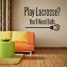 Wholesale Bedroom Wall Vinyl - Play Lacrosse You will Need Balls Wall Quote Decal Sticker Lacrosse Wall Art Mural Decor Unique Inspiration Home Decor Poster