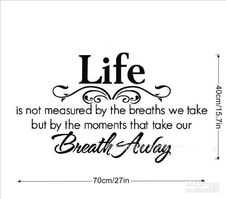 Life Is Not Measured By Breaths We Take Breath Away Quote Vinyl Wall Decal  8048 Letter Wall Decals Letter Wall Stickers From Wwwonccc, $7.03|  Dhgate.Com