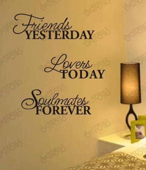 Friends Yesterday Lovers Today Soulmate Removable Vinyl Wall Art ...
