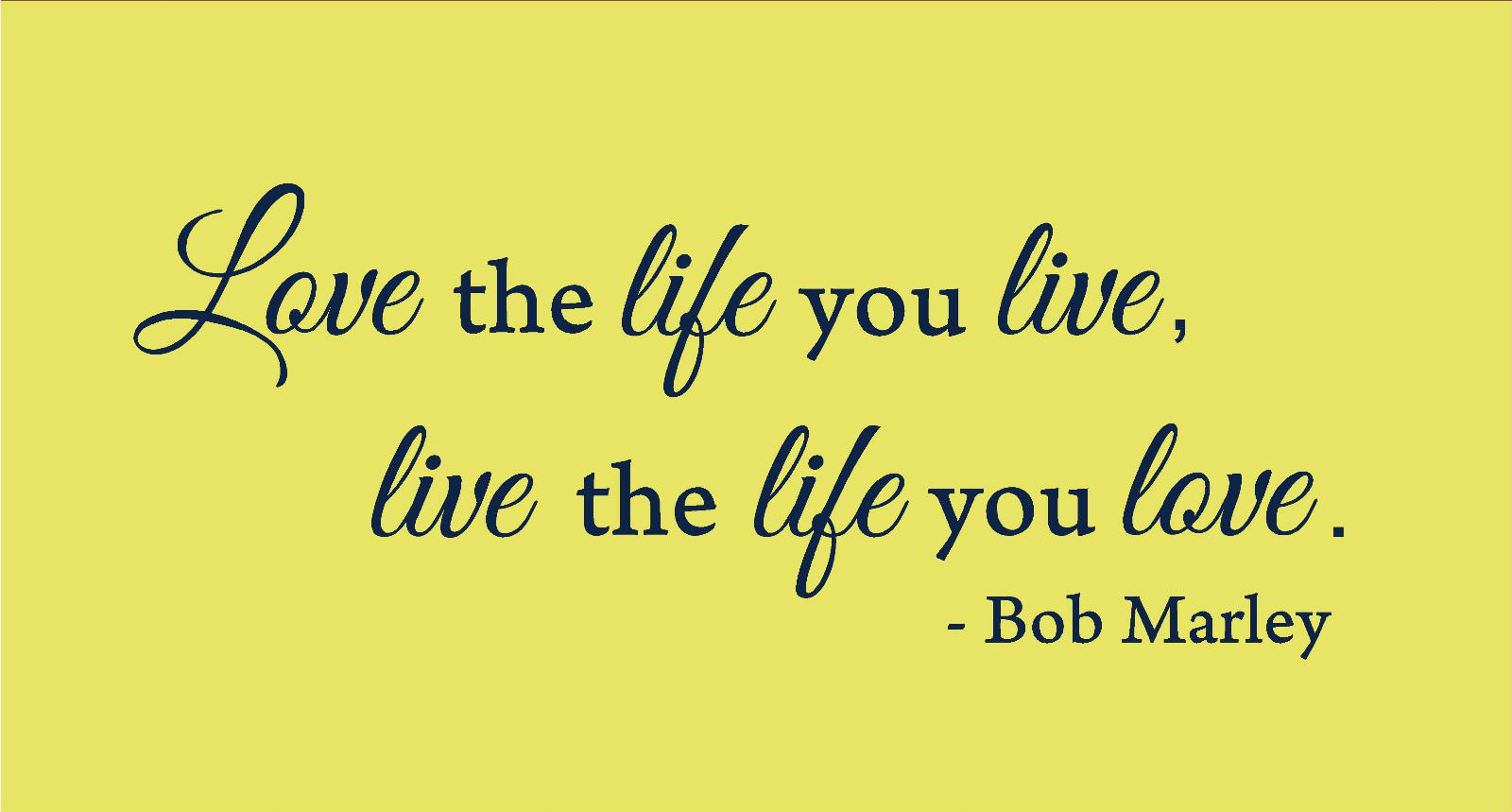 Love The Life You Live Quote Removable Vinyl Wall Art Decal Home ...
