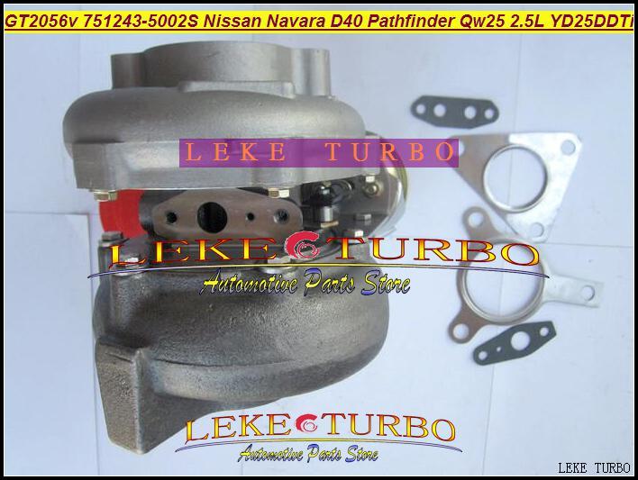 Partihandel GT2056V 751243-5002S 751243 14411-EB300 Turbo Turboladdare för Nissan Navara D40 Pathfinder QW25 2005- 2.5L YD25DDTI 174HP