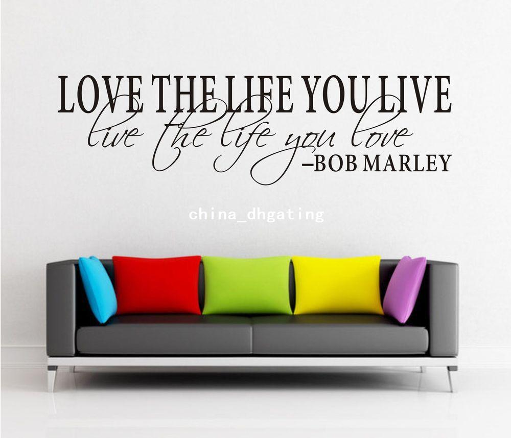 Love Quotes About Life: Bob Marley Quote Love The Life You Live Pvc Wall Sticker