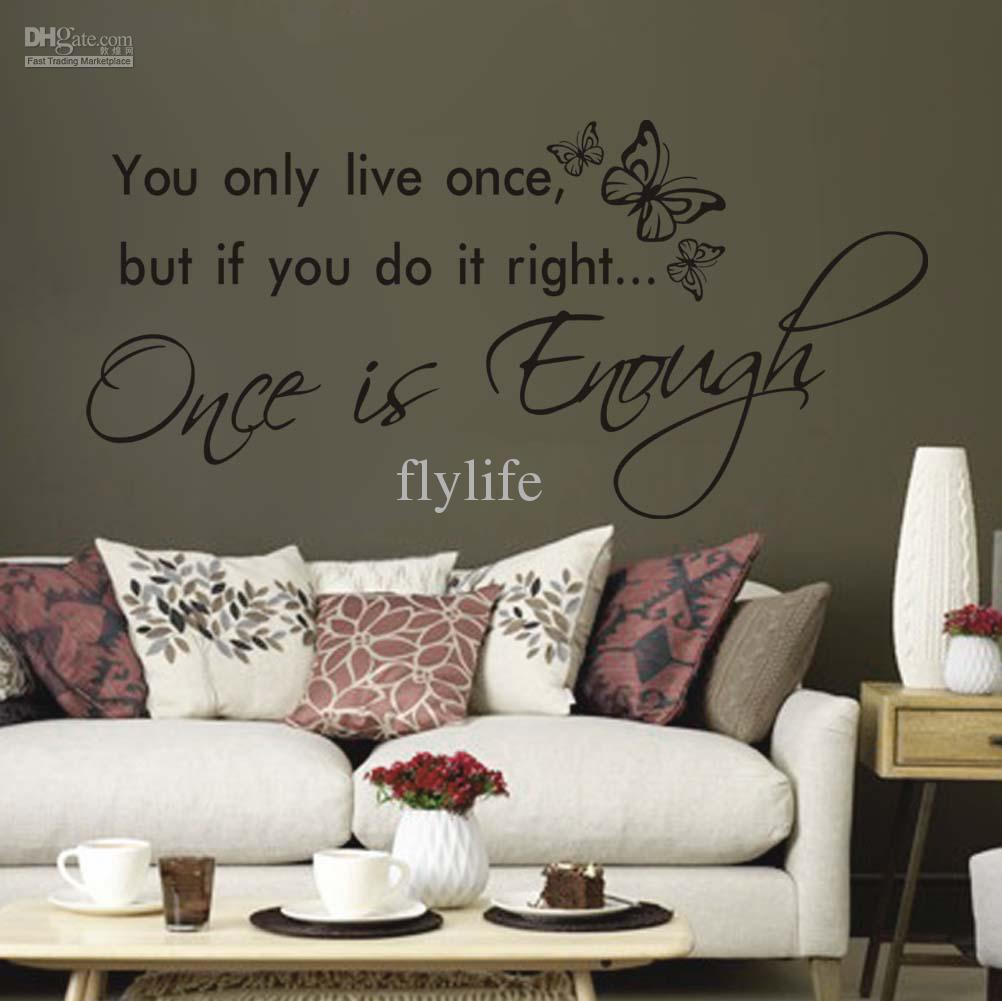 you only live once but if you do it right once is enough vinyl you only live once but if you do it right once is enough vinyl wall lettering stickers inspirational quotes sayings art home decor decals wall transfers
