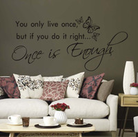 Wholesale Vinyl Quote Stickers - You Only Live Once,But If You Do It Right,Once Is Enough Vinyl Wall Lettering Stickers Inspirational Quotes Sayings Art Home Decor Decals