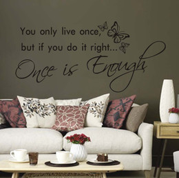 Wholesale Only Design - You Only Live Once,But If You Do It Right,Once Is Enough Vinyl Wall Lettering Stickers Inspirational Quotes Sayings Art Home Decor Decals