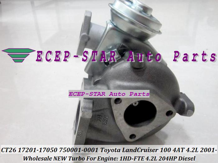 CT26 750001-5002S 17201-17050 750001 Turbo Turbocharger For TOYOTA LandCruiser Land Cruiser 100 5AT 4.2L 2004-05 1HD-FTE 292F 6cyl 204HP