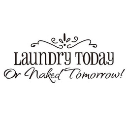 Wholesale Laundry Room Wall Decals - S5Q Laundry Today Or Naked Tomorrow Quote Removable Vinyl Wall Decal Art Stickers AAABPX