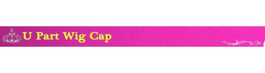 U Part Wig Cap