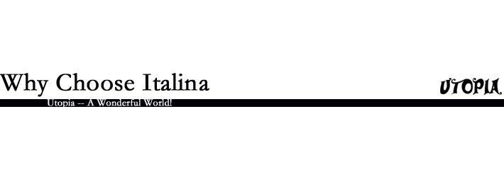 why choose italina