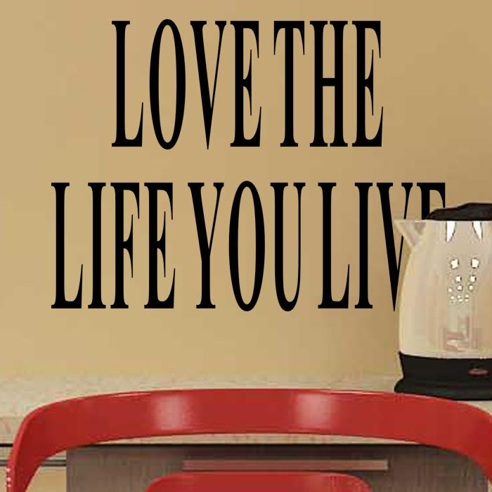 Love The Life You Live Inspirational Quotes And Sayings Wall Decor ...