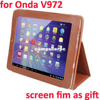 Wholesale Onda V972 Quad - High Quality 9.7inch Onda Leather Case Onda V972 Quad Core Tablet PC Tablet Cover Brown Screen Film As Gift