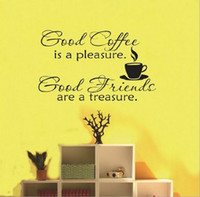 Wholesale Coffee Quotes - Good Coffee is a pleasure Good Friends are a treasure Quotes Vinyl Wall Decal Sticker for Living Room