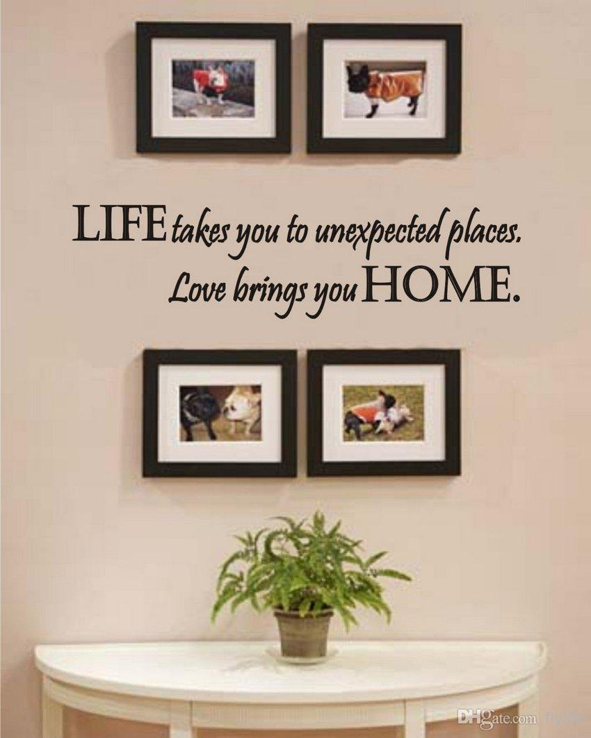 Life Takes You To Unexpected Places Love Brings You Home Vinyl Wall