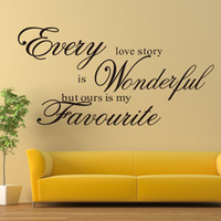 Wholesale Modern Love Story - Free Shipping Every Love Story Is Wonderful, but Ours Is My Favourite quote Wall Stickers Removable Vinyl Decal Art Home Decor