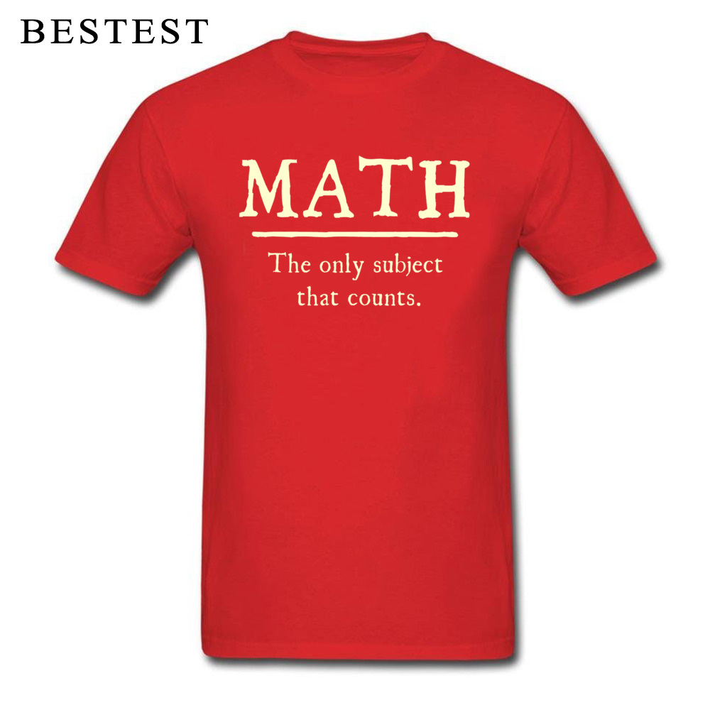Custom Tops Tees High Quality Crew Neck Summer Short Sleeve 100% Cotton Fabric Mens T Shirts Unique Tops Shirt Math The Only Subject That Counts 5667 red