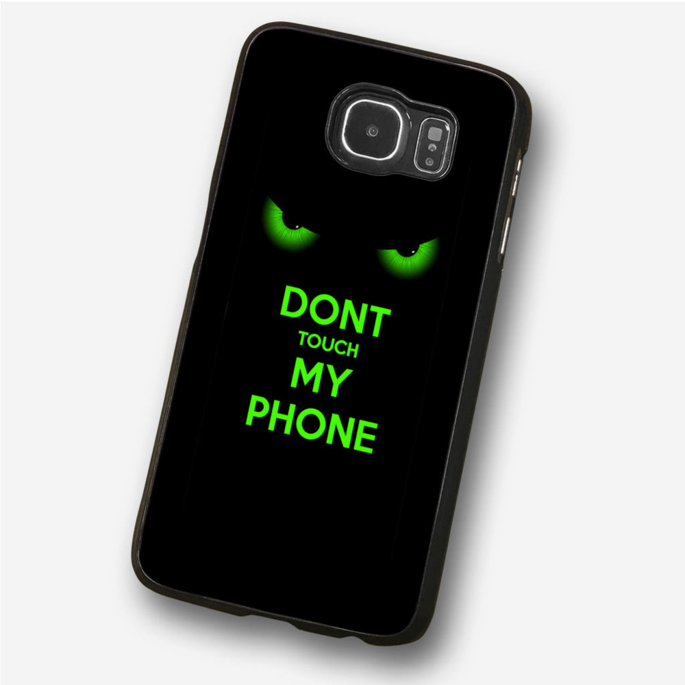 Green Eyes Don'T Touch Phone Case For Iphone 5c 5s 6s 6plus 6splus 7 7plus Samsung Galaxy S5 S6 S6ep S7 S7ep