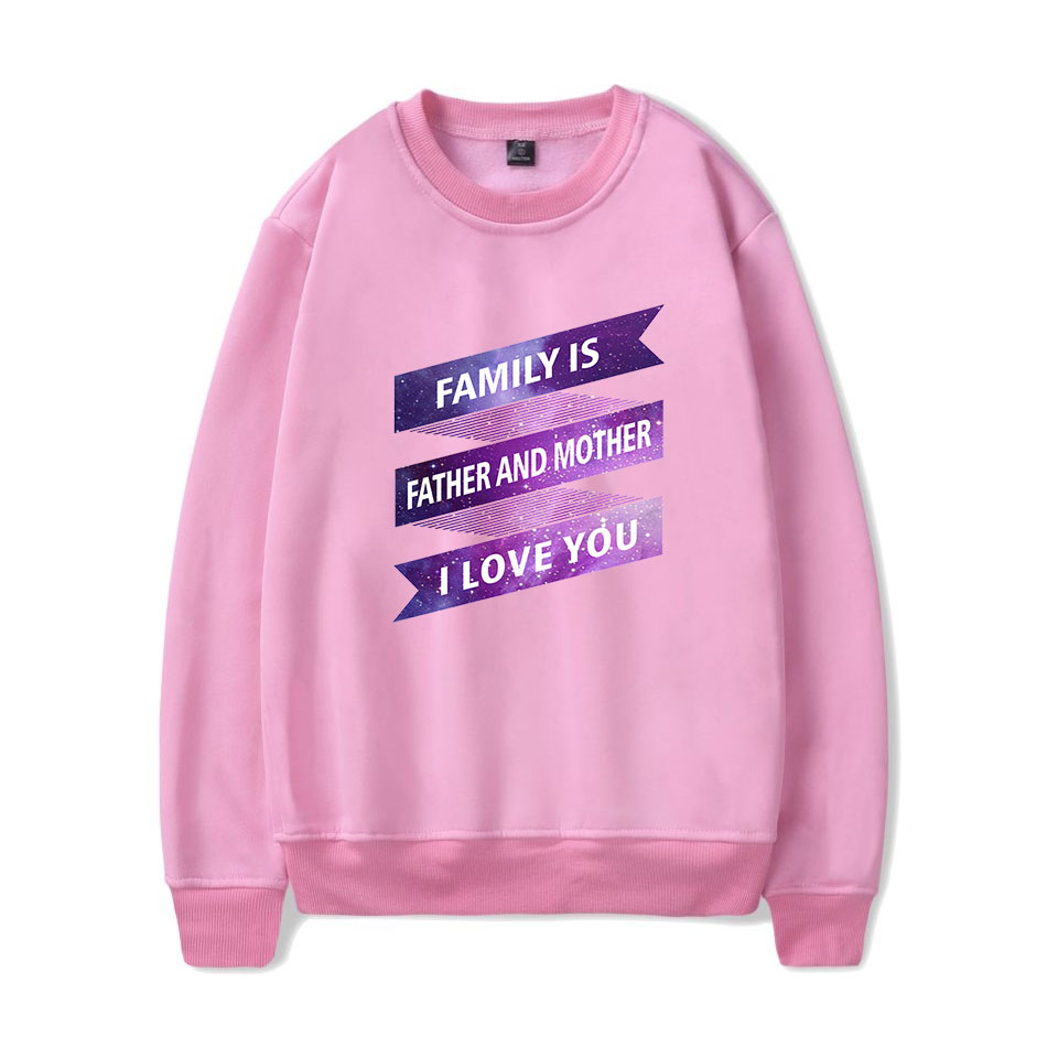 Family Is Father And Mother I Love You Cool Print Capless Sweatshirts Women/men Sweatshirt Hip Hop And Cool Style Clothes