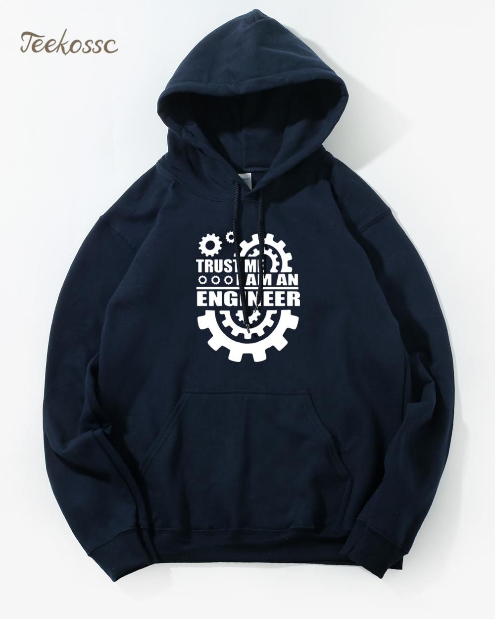 I Am An Keep Calm Trust Me Humor Engineer Hoodie Hoodies Sweatshirt Men 2018 Winter Autumn Hooded Funny Engineering Gear Hoody