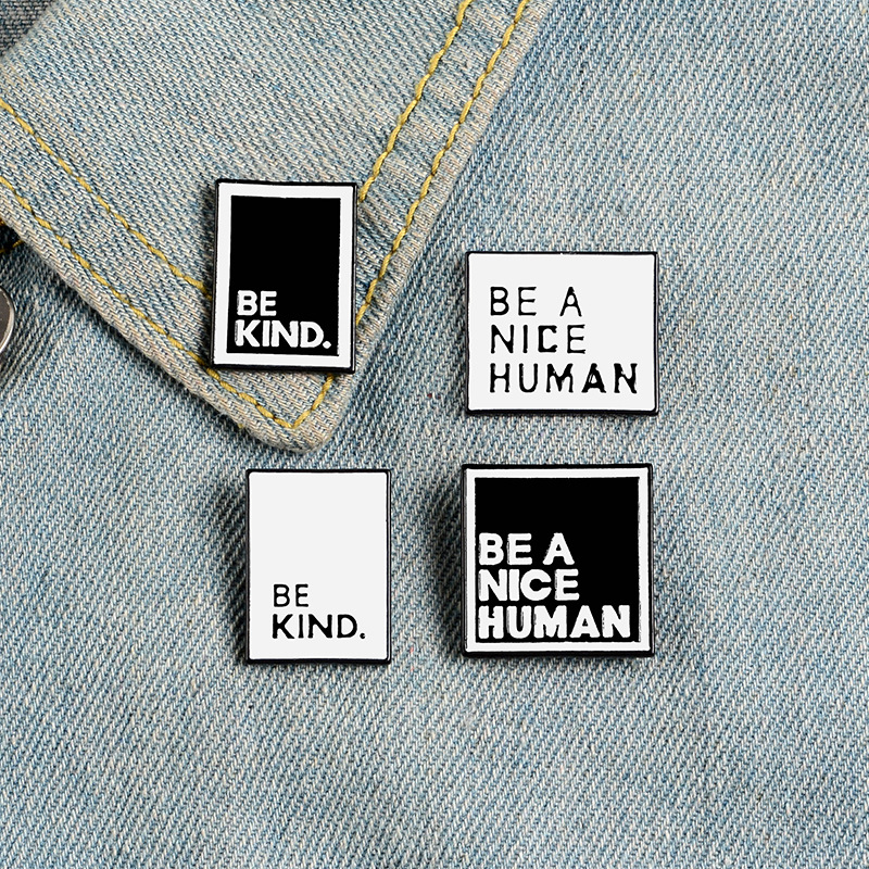 Letters BE A NICE HUMAN BE KIND Brooch Enamel Square Pins Lapel Pin Teen Men Women Announcement Jewelry Christmas Gift