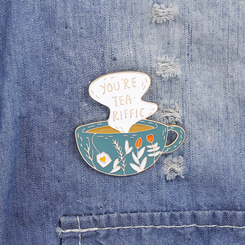 You're Tea-riffic Brooch Pin Lapel Collar Decorate Enamel Pins Cup Shaped Flower Pattern Funny Brooches Gifts