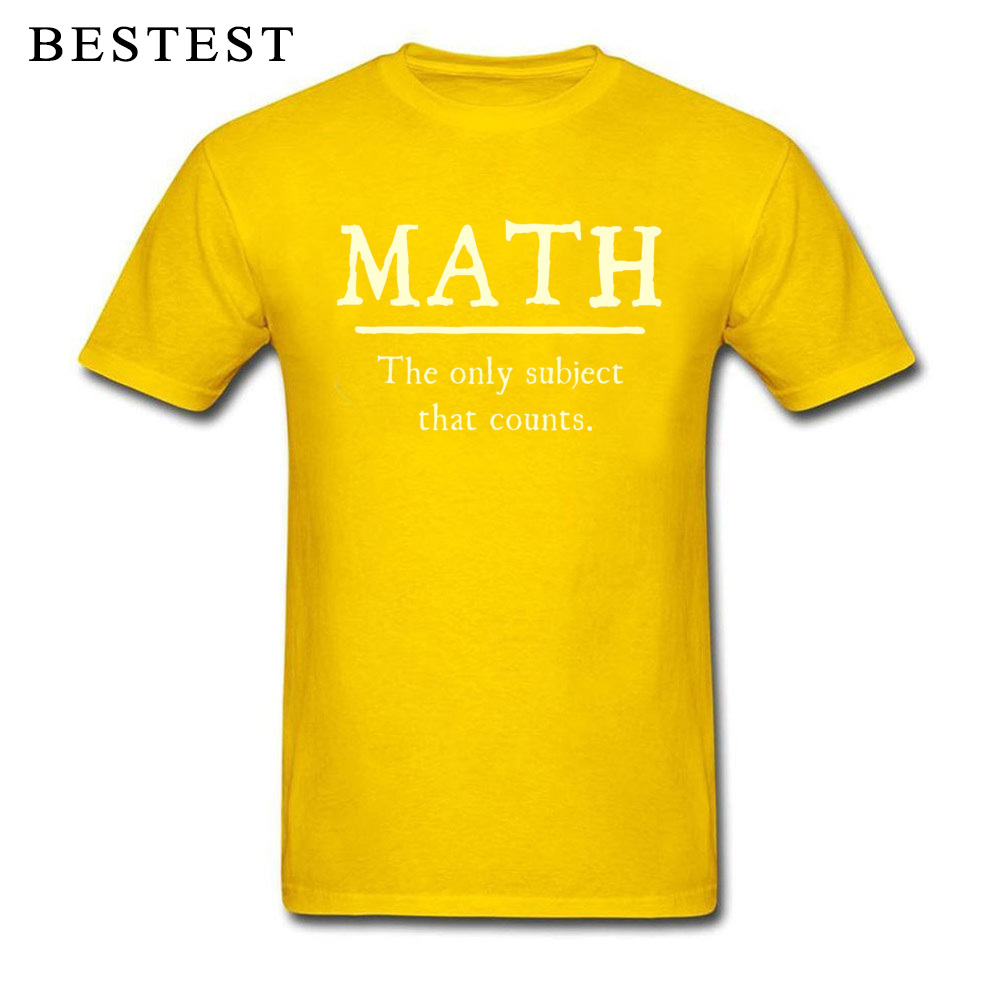 Custom Tops Tees High Quality Crew Neck Summer Short Sleeve 100% Cotton Fabric Mens T Shirts Unique Tops Shirt Math The Only Subject That Counts 5667 yellow