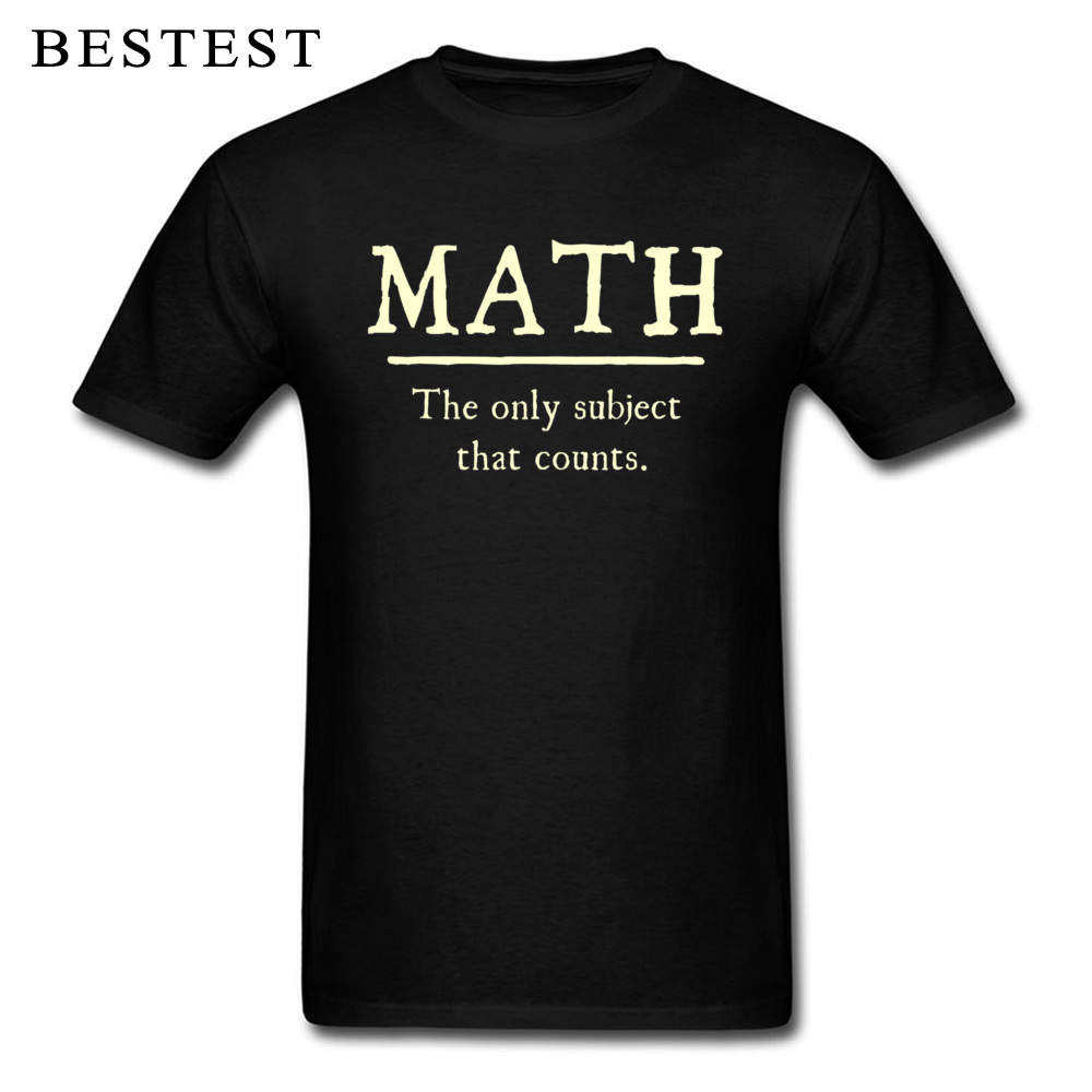 Custom Tops Tees High Quality Crew Neck Summer Short Sleeve 100% Cotton Fabric Mens T Shirts Unique Tops Shirt Math The Only Subject That Counts 5667 black